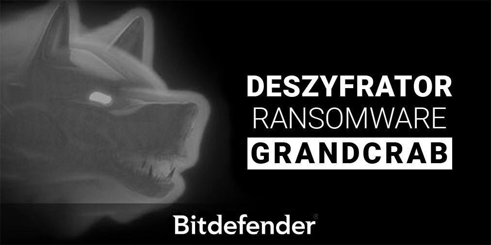 Koniec czekania! Bitdefender udostępnił deszyfrator dla wirusa szantażującego GrandCrab.