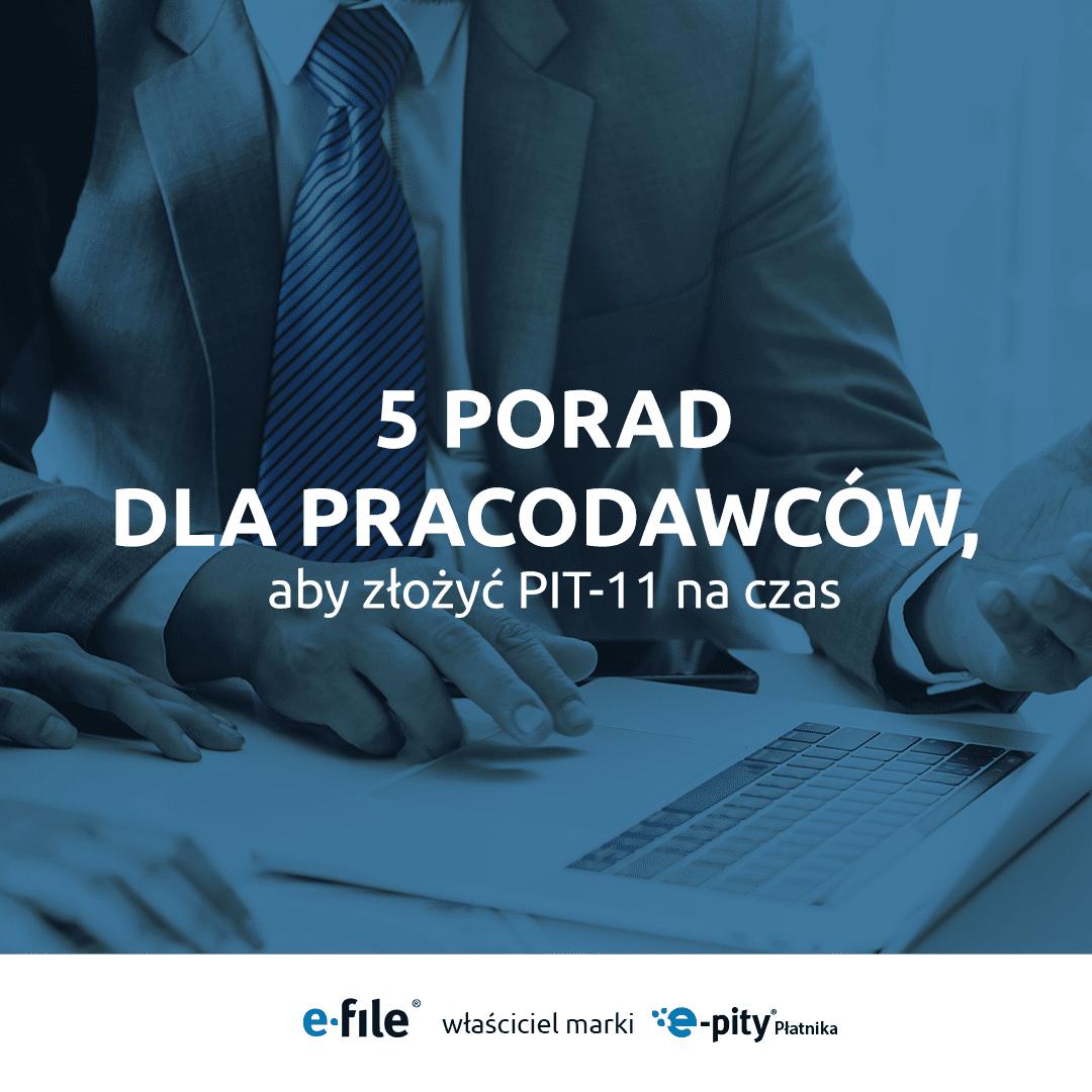 5 porad dla pracodawców, dzięki którym złożą PIT-11 na czas